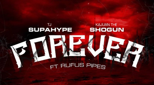 TJ SupaHype – Forever Featuring Rufus Pipes