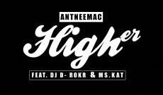 Antnee Mac – Higher Featuring DJ D-rokR And Ms Kat