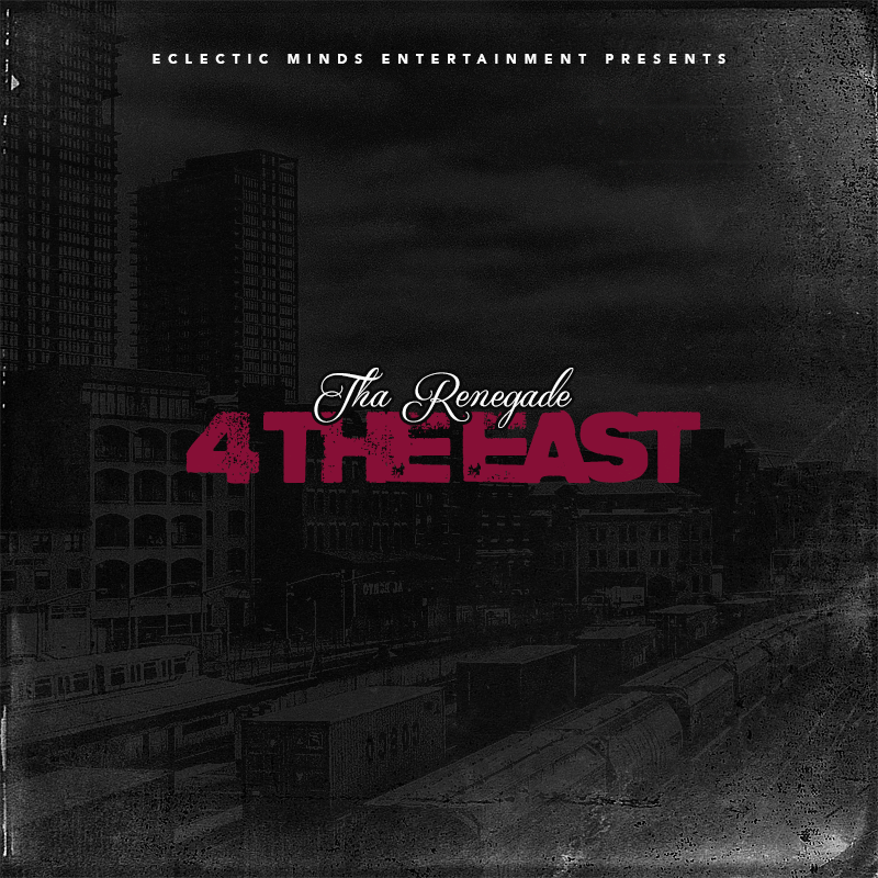 New Mix Tape: Tha Renegade – 4 the East