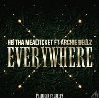 HB The Mealticket – Everywhere Featuring Archie Bellz