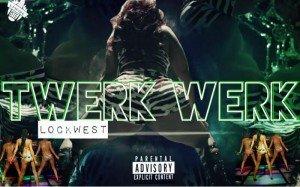 Track: LockWest – Twerk Twerk