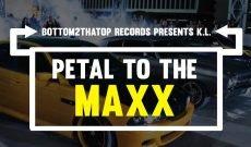 K.L. – Petal To The Maxx